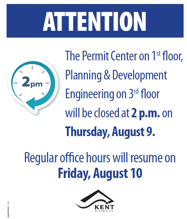 The Permit Center on 1st floor, Planning & Development Enginerring on 3rd floor will be closed at 2 p.m. on Thursday, August 9. Regular office hours will resume on Friday, August 10.