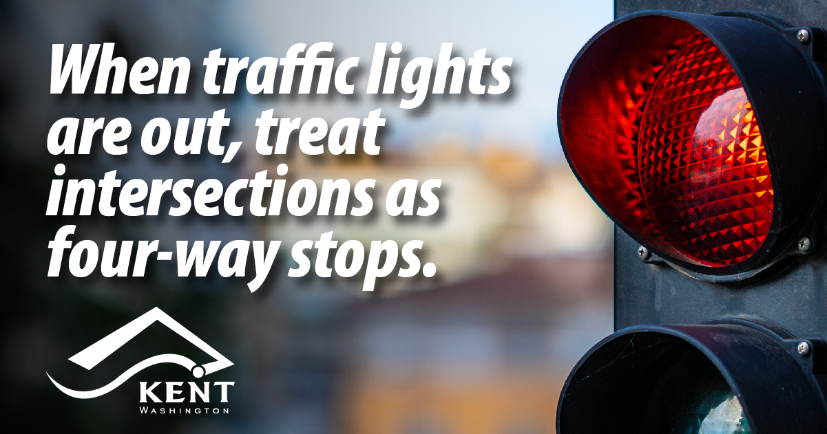 When traffic lights are out, treat intersections as four-way stops.