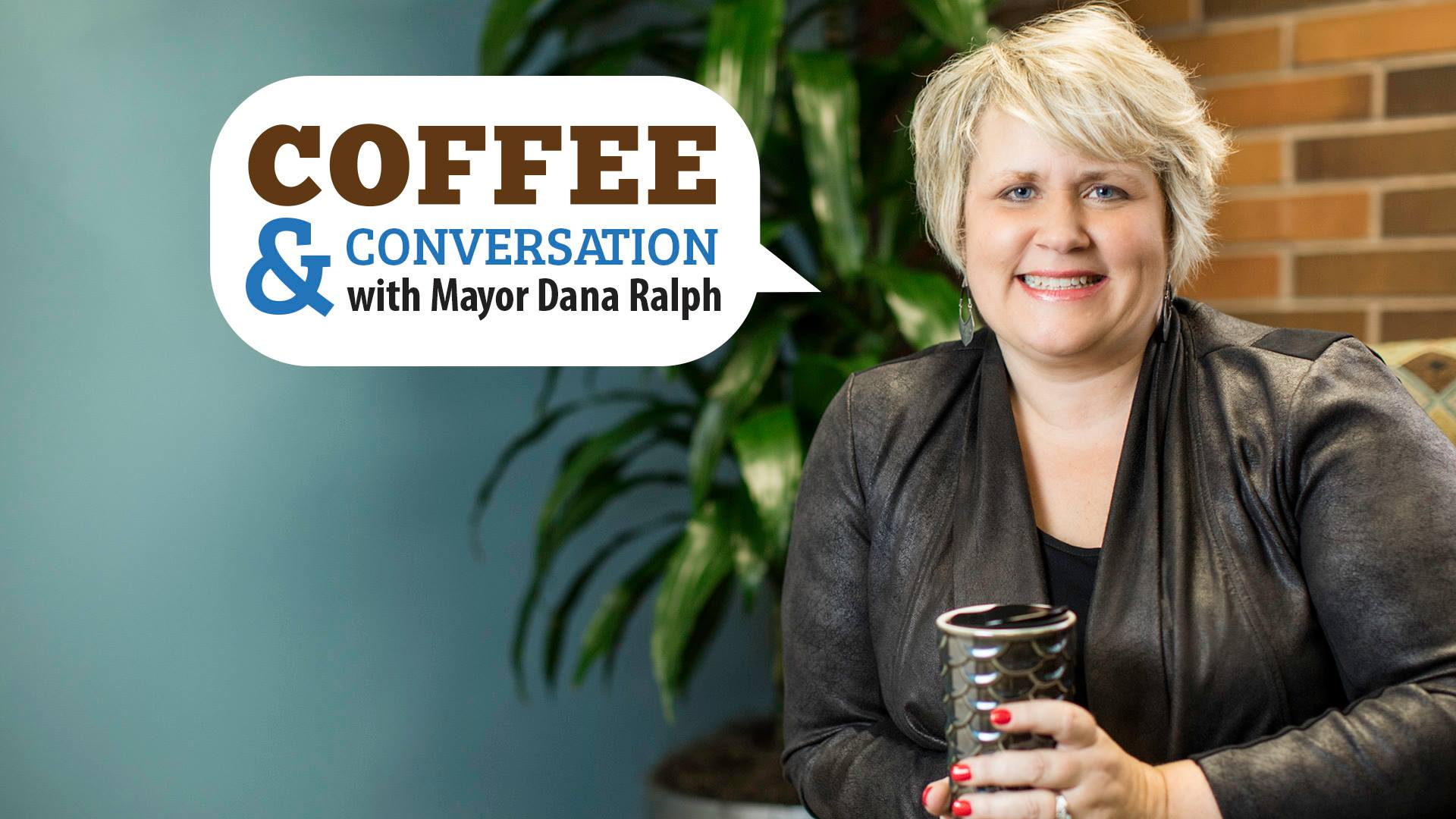 Join us October 31 for Coffee & Conversation with Mayor Dana Ralph at Sweet Themes Bakery.